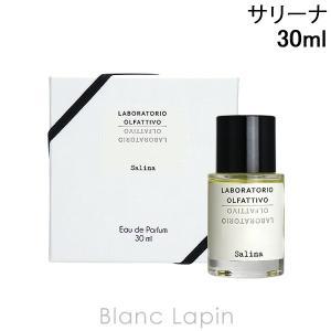 ラボラトリオ・オルファティーボ LABORATORIO OLFATTIVO サリーナ EDP 30ml [464095]|blanc-lapin