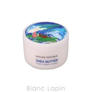ネイチャーリパブリック NATURE REPUBLIC シアバタースチームクリーム フレッシュ 100ml [417261/436736]|blanc-lapin