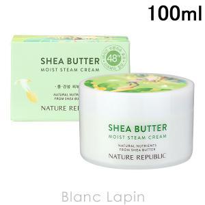 【リニューアル】ネイチャーリパブリック NATURE REPUBLIC シアバタースチームクリーム モイスト 100ml [417254/436729]|blanc-lapin