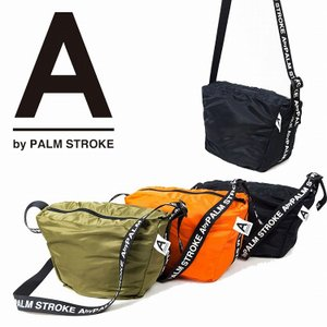 A by PALM STROK パームストローク バッグ カバン ショルダー A by SACOCHE 9月-10月発売|bless-web
