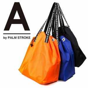 A by PALM STROK パームストローク バッグ カバン SQUEEZE TOTE 9月-10月発売|bless-web