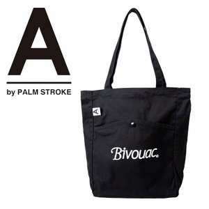 A by PALM STROK パームストローク バッグ カバン トートバッグ BIVOUAC TOTE 9月-10月発売|bless-web