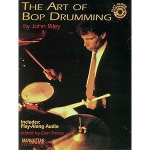 ART OF BOP DRUMMING / アート・オブ・バップ・ドラミング (John Riley著) / ジャズドラム指南書 CD付き パーカッション・ドラム輸入教則本|bloomz