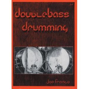 DOUBLE BASS DRUMMING /ダブル・ベース・ドラミング (Joe Franco著) / ツーバス専門ドリル集 パーカッション・ドラム輸入教則本|bloomz