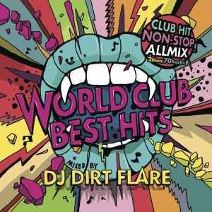 《送料無料/MIXCD》 WORLD CLUB BEST HITS mixed by DJ DIRTFLARE 《洋楽 MixCD/洋楽 CD/MKDR0001》《メーカー直送/正規品》|bmpstore
