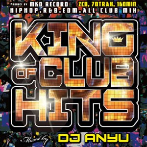 《送料無料/MIXCD》 KING OF CLUB HITS mixed by DJ ANYU 《洋楽 MixCD/洋楽 CD/MKDR0003》|bmpstore