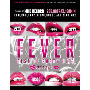 《送料無料/MIXCD》 FEVER -BEST OF CLUB HITS mixed by DJ LALA 《洋楽 MixCD/洋楽 CD/MKDR0005》|bmpstore