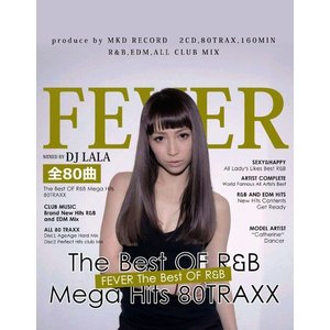 《送料無料/MIXCD》 FEVER -THE BEST OF R&B MEGA HITS TRAXXX mixed by DJ LALA 《洋楽 MixCD/洋楽 CD/MKDR0006》《メーカー直送/正規品》|bmpstore