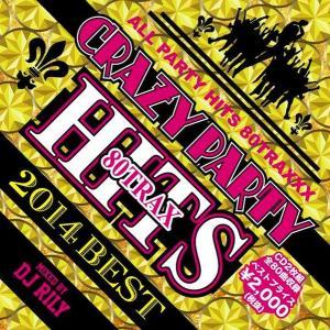 《送料無料/MIXCD》 CRAZY PARTY HITS 80TRAX BEST mixed by DJ RILY 《洋楽 MixCD/洋楽 CD/MKDR0007》|bmpstore