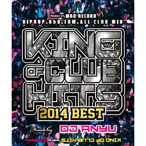 《送料無料/MIXCD》 KING OF CLUB HITS BEST mixed by DJ ANYU 《洋楽 MixCD/洋楽 CD/MKDR0008》《メーカー直送/正規品》|bmpstore