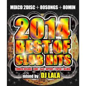 《送料無料/MIXCD》 2014 BEST OF CLUB HITS mixed by DJ LALA 《洋楽 MixCD/洋楽 CD/MKDR0009》|bmpstore