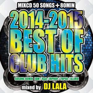 《送料無料/MIXCD》 2014-2015 BEST OF CLUB HITS by DJ LALA 《洋楽 MixCD/洋楽 CD/MKDR0011》|bmpstore