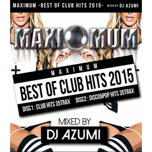 《送料無料/MIXCD》 MAXIMUM -BEST OF CLUB HITS- mixed by DJ AZUMI 《洋楽 MixCD/洋楽 CD/MKDR0014》|bmpstore