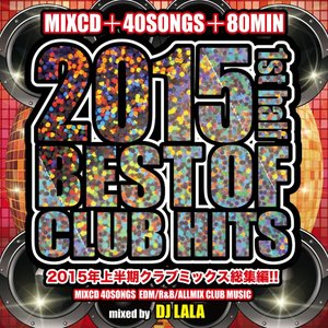 《送料無料/MIXCD》 2015 BEST OF CLUB HITS -1st half- mixed by DJ LALA 《洋楽 MixCD/洋楽 CD/MKDR0015》《メーカー直送/正規品》|bmpstore