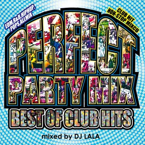 《送料無料/MIXCD》 PERFECT PARTY MIX -BEST OF CLUB HITS mixed by DJ LALA 《洋楽 MixCD/洋楽 CD/MKDR0016》《メーカー直送/正規品》|bmpstore