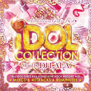 《送料無料/MIXCD》 IDOL COLLECTION -AMERICAN GIRLS BEST- mixed by DJ LALA  《洋楽 MixCD/洋楽 CD/MKDR0028》|bmpstore