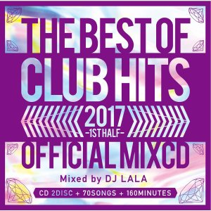 《送料無料/MIXCD/MKDR0038》2017 BEST OF CLUB HITS OFFICIAL MIXCD -1st half- mixed by DJ LALA 《洋楽 MixCD /洋楽 CD》《メーカー直送/正規品》|bmpstore