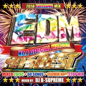 《送料無料/MIXCD》EDM HITS BEST -2018 FULLSONG MIX- mixed by DJ B-SUPREME《洋楽 Mix CD/洋楽 CD》《MKDR-0051/メーカー直送/正規品》|bmpstore