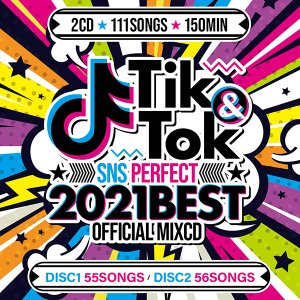 TIK Tok -2021 SNS PERFECT BEST- OFFICIAL MIXCD  洋楽 ヒットチャート 最新 人気 ランキング おすすめ 送料無料 MIXCD 洋楽 定番 OKT-009|bmpstore