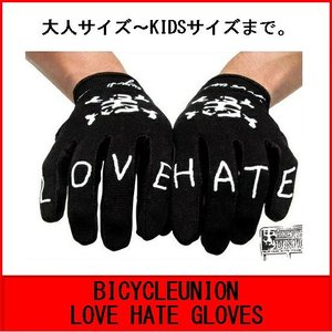 自転車 BMX 子供 グローブ BICYCLEUNION  LOVE HATE GLOVESE BLACK|bmx-source