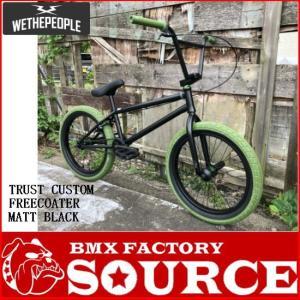 限定FACTORY CUSTOM BMX 20インチ ストリート WETHEPEOPLE TRUST CUSTOM FREECOASTER  MATT BLACK|bmx-source