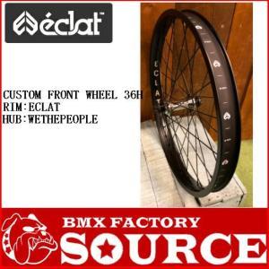 BMX CUSTOM20インチフロントホイール RIM/ECLAT HUB/WETHEPEOPLE|bmx-source