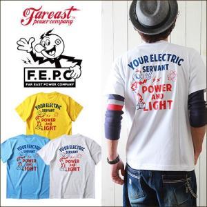 Tシャツ FAR EAST POWER COMPANY アメカジYOUR ELECTRICバックプリントTシャツ FEPC0003 メンズ アメカジ|boogiestyle