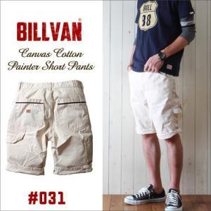 BILLVAN #031w ナチュラルキャンバス ぺインターワーク ショートパンツ ビルバン メンズ アメカジ|boogiestyle