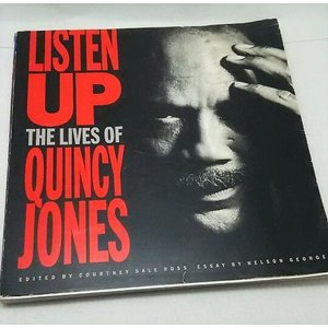 LISTEN UP THE LIVES OF QUINCY JONES  EDITED BY COURTNEY SALE ROSS ESSAY BY NELSON GEORGE|book-smile