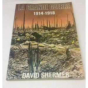 LA GRANDE GUERRE 1914-1918 DAVID SHERMER  Mandarin Publishers Limited|book-smile