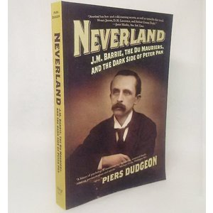 NEVERLAND J.M.BARRIE,THE DU MAURIERS,AND THE DARKSIDE OF THE PETER PAN PIERS DUDGEON  PEGASUS BOOKS|book-smile