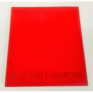 LE DESSIN D'HUMOUR:Bibliotheque nationale ,Paris 1971|book-smile