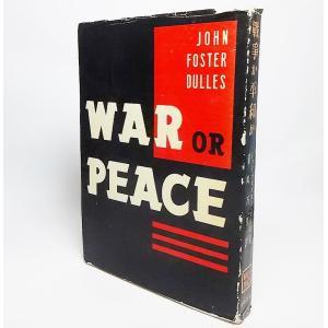 ダレス「戦争か平和か」 ジョン・フォスター・ダレス【著】/藤崎万理【訳】 河出書房