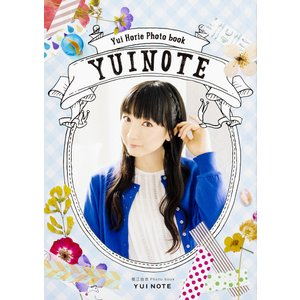 YUI NOTE 堀江由衣Photo book/堀江由衣...