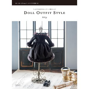 DOLL OUTFIT STYLE うっとりするほどかわいいドール服のレシピ / F4*gi|bookfan