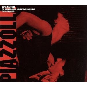 The Rough Dancer And The Cyclical Night(Tango Apasionado)(Hybrid SACD)/アストル
