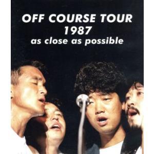 ソニーミュージックマーケティング オフコース/OFF COURSE TOUR 1987 as close as possible 【ブルーレイ ソフト】の商品画像 ナビ