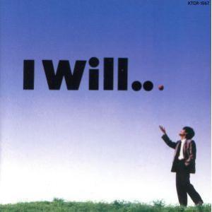 I Will・・・・・/来生たかお