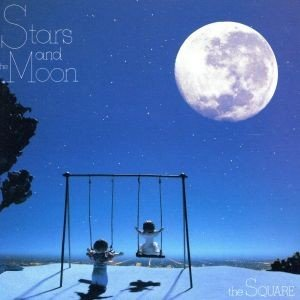 STARS AND THE MOON/THE SQUARE(T−SQUARE),T−SQUARE/THE SQUARE