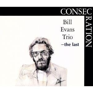 ザ・ラスト〜コンセクレイション[2CD]/ビル・エヴァンス・トリオ