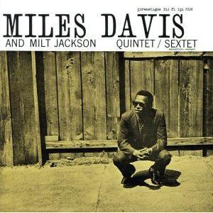 マイルス・デイヴィス・アンド・ミルト・ジャクソン/マイルス・デイヴィス(tp),ミルト・ジャクソン,...