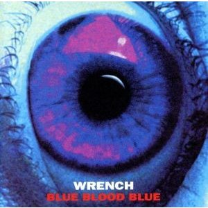 Blue Blood Blue/WRENCH