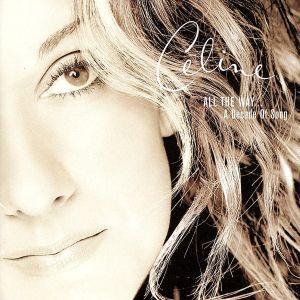 ザ・ベリー・ベスト ALL THE WAY... A Decade Of Song/セリーヌ・ディオン|bookoffonline