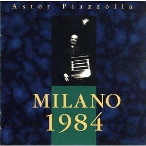 ミラノ1984[2cd]/アストル・ピアソラ