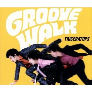GROOVE WALK/TRICERATOPS