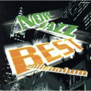 NOW JAZZ BEST millennium/(オムニバス)|bookoffonline