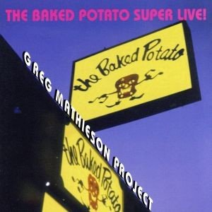 The Baked Potato Super Live!/グレック・マティソン・プロジェクト|bookoffonline