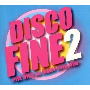 DISCO FINE−PWL Hits and Super Euro Trax 2−/(オムニバス),リック・アストリー,カイリー・ミノーグ,シニータ,バ|bookoffonline