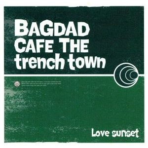 Love sunset/BAGDAD CAFE THE trench town|bookoffonline