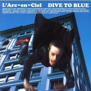 DIVE TO BLUE/L'Arc〜en〜Ciel|bookoffonline